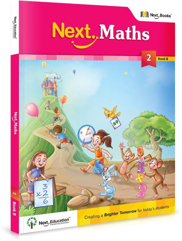 Next Maths - Level 2 - Book B : MATHS TEXTBOOK FOR CLASS 2 BOOK B