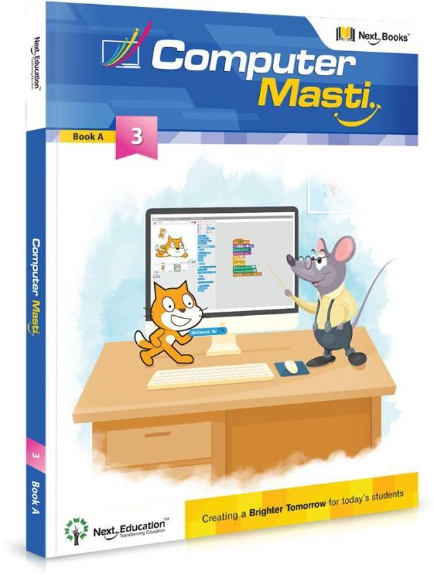 Computer Masti - level 3 - Book A : CLASS 3 COMPUTER SCIENCE