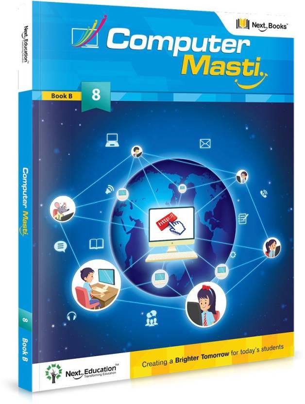 Computer Masti - level 8 - Book B : CLASS 8 COMPUTER SCIENCE