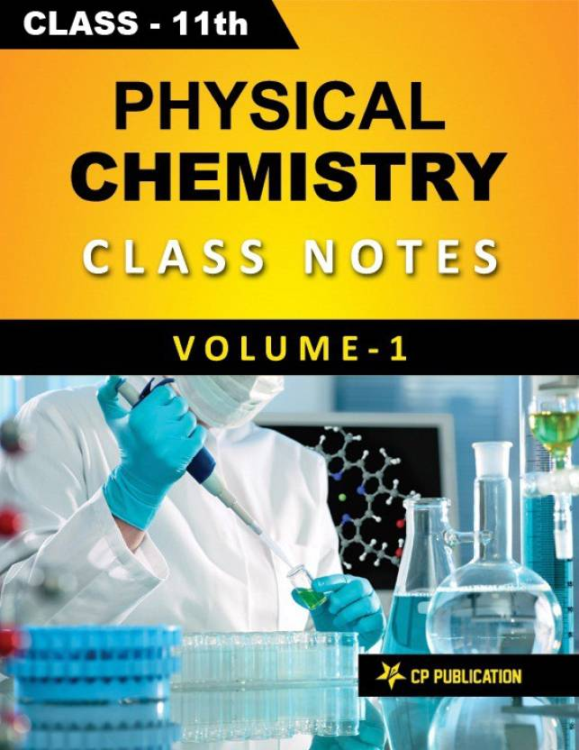 Physical Chemistry (Vol-1) Class Notes For JEE & NEET (For Class 11