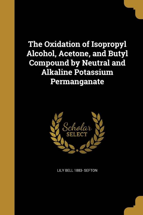 The Oxidation Of Isopropyl Alcohol Acetone And Butyl Compound By
