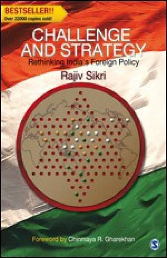 Challenge And Strategy : Rethinking India`S Foreign Policy