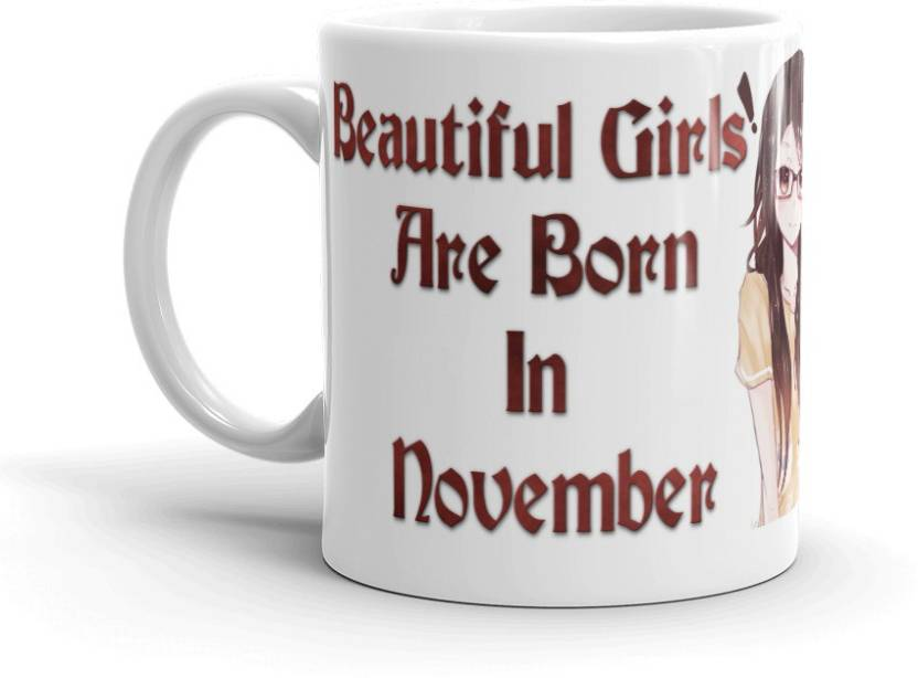 GMX Birthdays Gift For Friend Cousin Sister Girl Girlfriend Wife Lover November Born 035s Girls Ceramic Mug 350 Ml