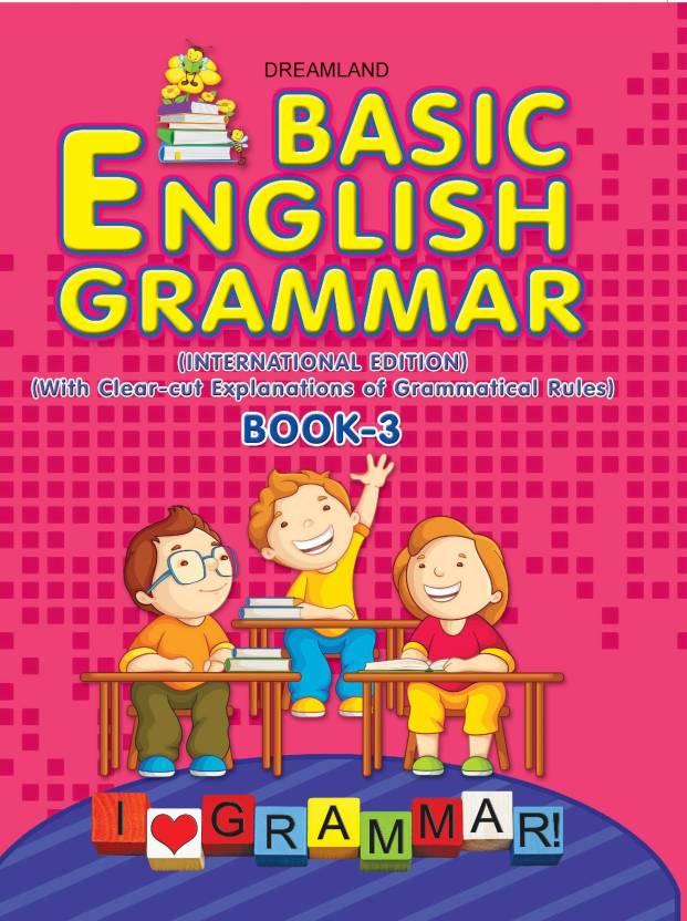 Basic English Grammar Book - 3 : With Clear - cut