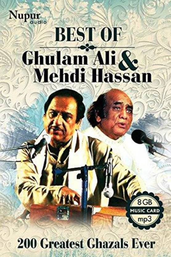 Best of Ghulam Ali & Mehdi Hassan (200 Greatest Ghazals Ever