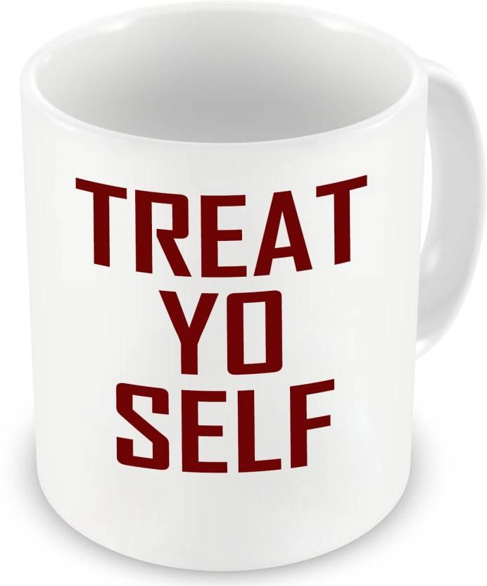Factorywala Treat Yo Self Printed Coffee Home Decor Gift Birthday Ceramic Mug 330 Ml