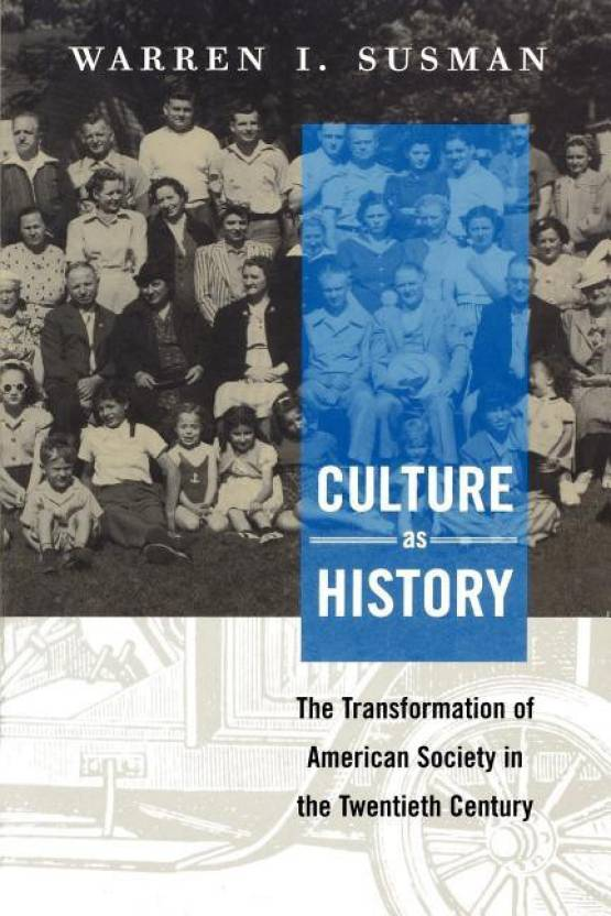 Culture as History: The Transformation of American Society