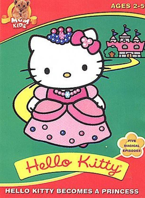 b71f8a4e6 HELLO KITTY:BECOMES A PRINCESS Price in India - Buy HELLO KITTY ...