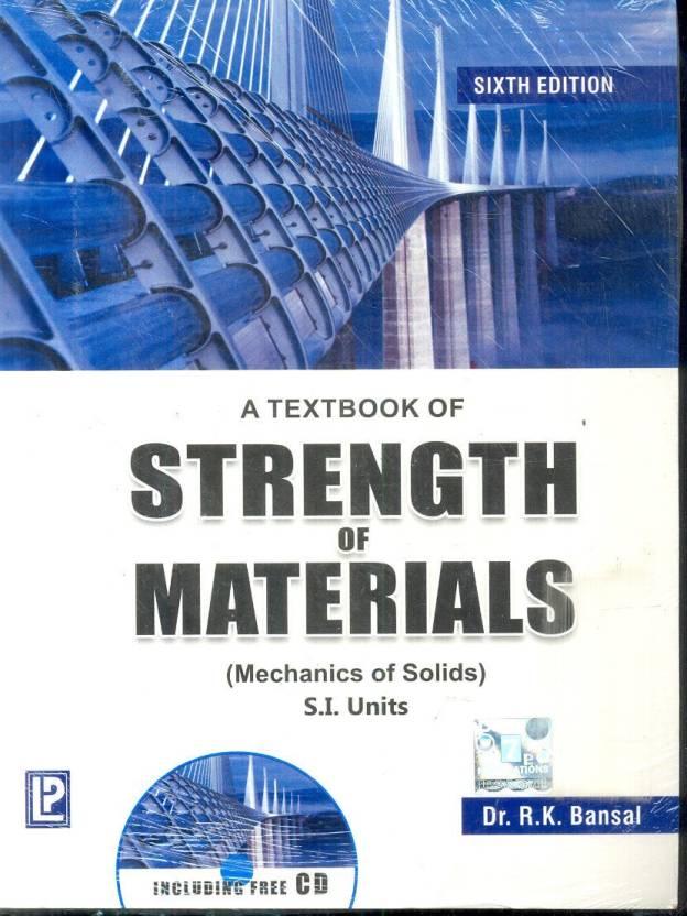 A Textbook Of Strength Of Materials : Mechanics Of Solids (S.I. Units) : Mechanics of Solids (S.I. Units) 6 Edition