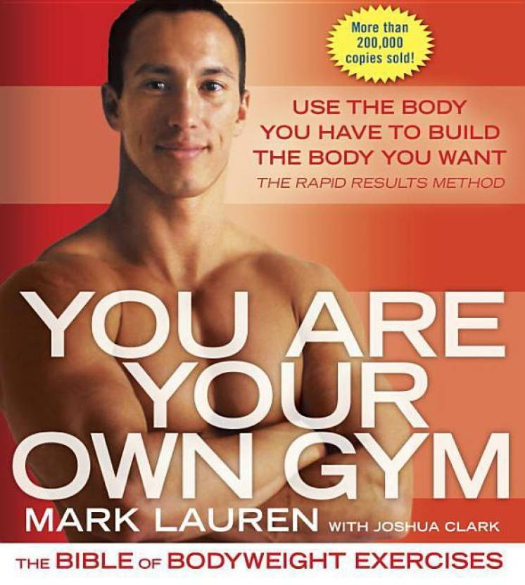 You Are Your Own Gym: The Bible of Bodyweight Exercises: Buy You Are