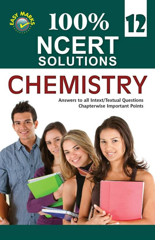 100% NCERT Solutions - Chemistry for Class 12 - Includes