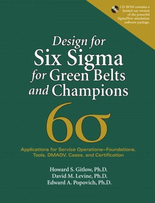 Design For Six Sigma For Green Belts And Champions Applications For