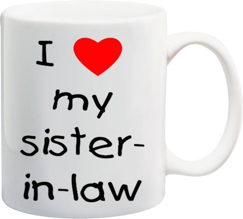 MEYOU Gift For Sis On Birthday Anniversary I Love My Sister In Law IZ17JPMU 300 Printed Ceramic Mug 325 Ml