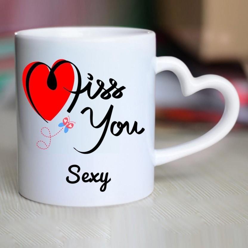 Sexy i miss u