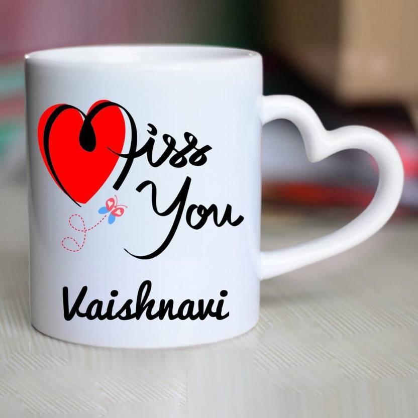 Chanakya I Miss You Vaishnavi Heart Handle mug Ceramic Mug (350 ml)