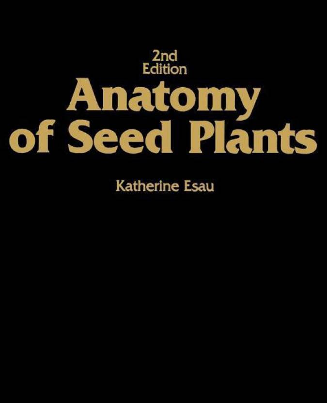 Anatomy of Seed Plants 2nd Edition - Buy Anatomy of Seed Plants 2nd ...