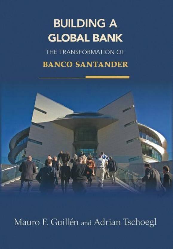 Building A Global Bank The Transformation Of Banco Santander Buy