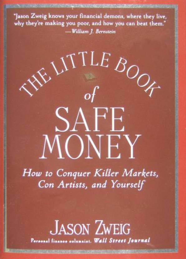 The Little Book Of Safe Money How To Conquer Markets Con Artists And Yourself Books Profits English Hardcover Jason Zweig