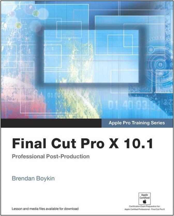 Apple Pro Training Series Final Cut Pro X 101 Professional Post