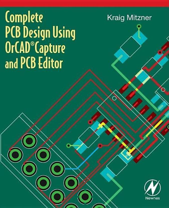 Complete PCB Design Using OrCAD Capture and PCB Editor: Buy Complete
