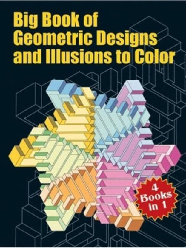 Big Book of Geometric Designs and Illusions to Color (Dover ...