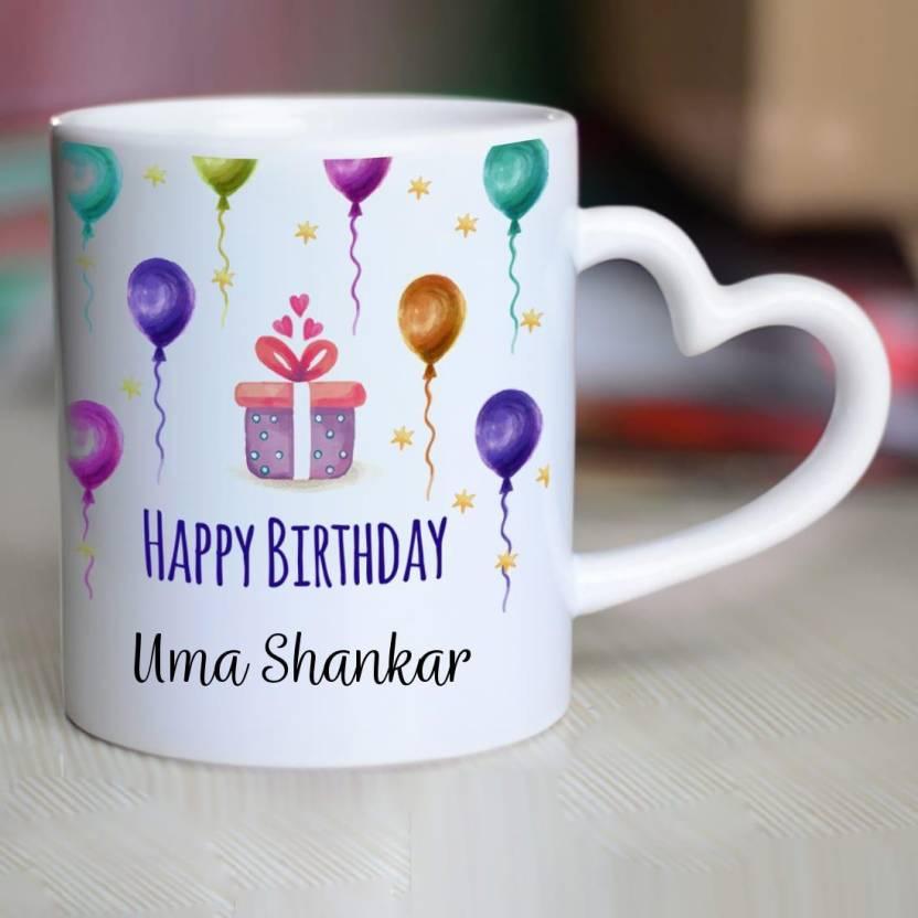 Chanakya Happy Birthday Uma Shankar Heart Handle Ceramic Mug Ceramic