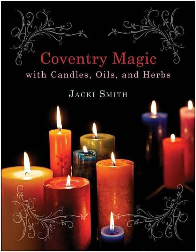 Coventry Magic with Candles, Oils, and Herbs: Buy Coventry