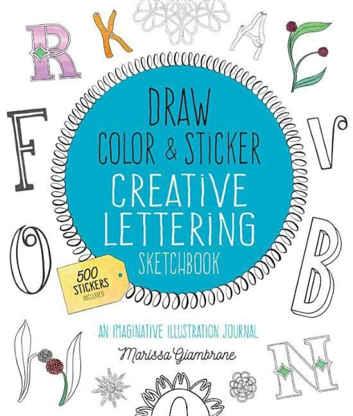 Draw, Color, and Sticker Creative Lettering Sketchbook: Buy