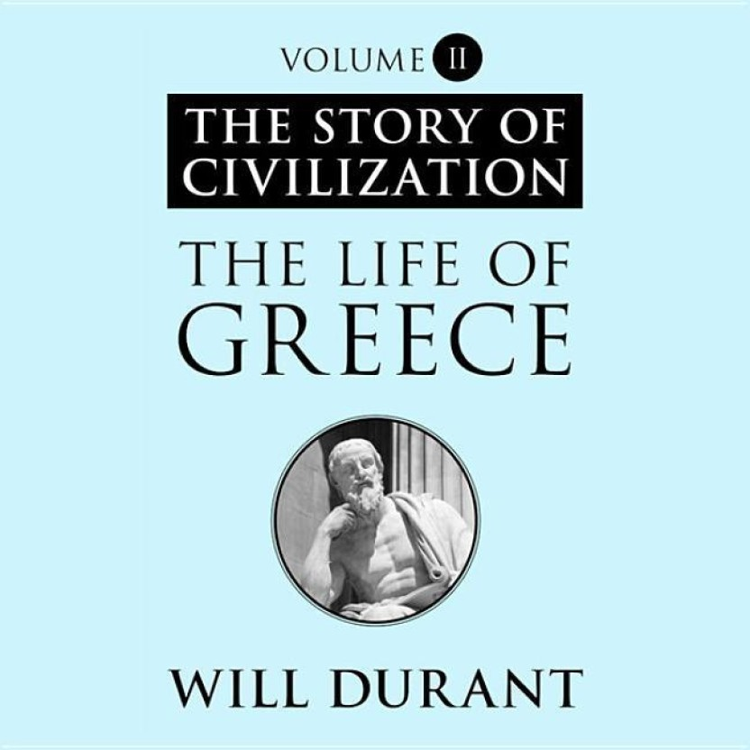 The Story of Civilization, Volume II
