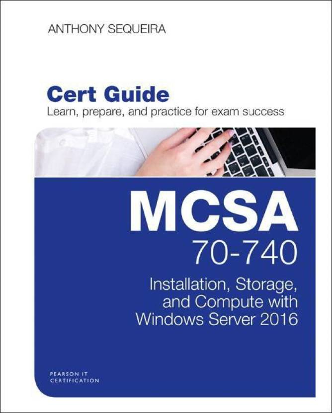 Mcsa 70 740 Cert Guide Buy Mcsa 70 740 Cert Guide By Anthony