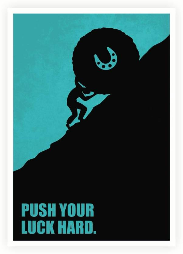 PW Push Your Luck Hard Life Motivating Quotes Wall Poster 6060 Beauteous Posters With Quotes On Life