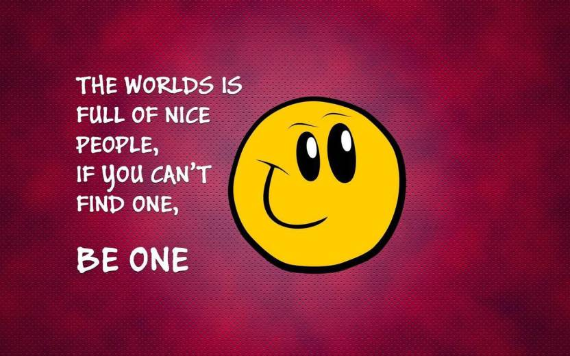 61b9190bb0f73 THE WORLD IS FULL OF NICE PEOPLE BE ONE Positive Quotes POSTER PRINT ON  36X24 INCHES Photographic Paper (36 inch X 24 inch