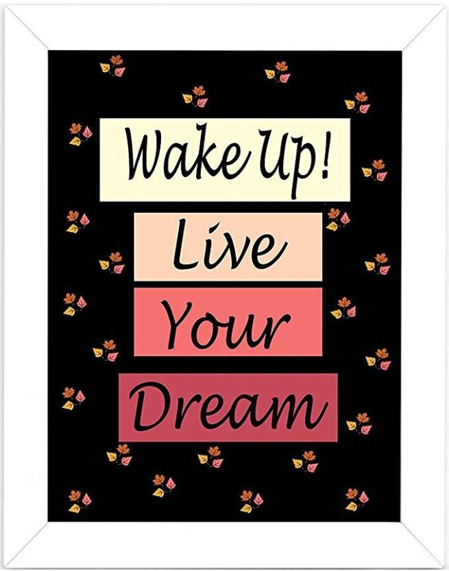 Quotes Wake Up Live Your Dream Frame For Office And Study Room