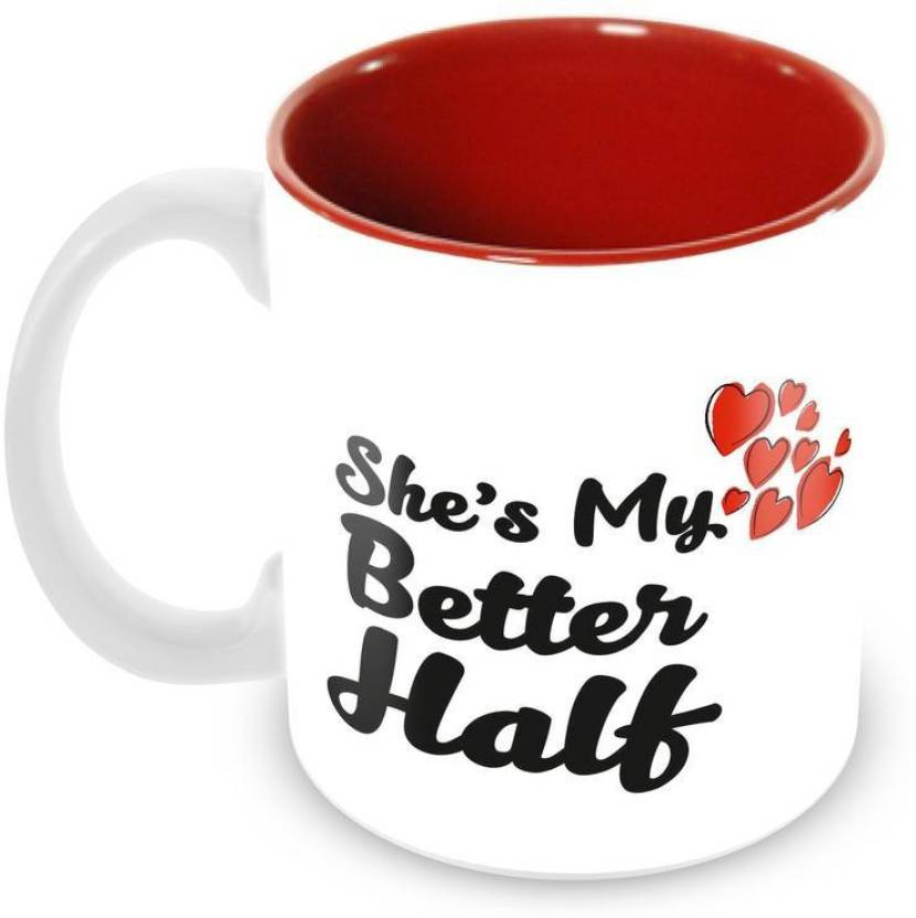 Tuelip Printed Beautiful Quotes She Is My Better Half Design Ceramic  Ceramic Mug