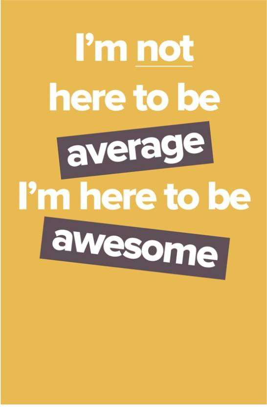 Motivational Quote I Am Here To Be Awesome Poster Paper Print