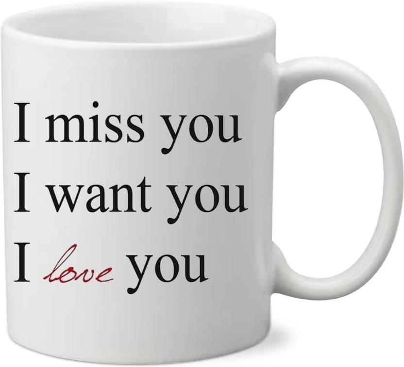 Khakee I Miss You I Want You I Love You Ceramic Coffee Ceramic Mug