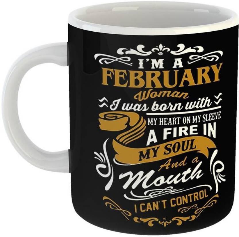 Mugs4You Best Birthday Gift Idea I Am A February Born Woman Ceramic Coffee For Friends