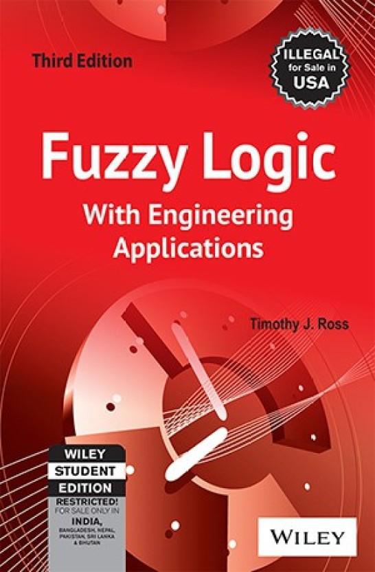 fuzzy logic with engineering applications 3rd edition buy fuzzy rh flipkart com  fuzzy logic timothy j ross solution manual pdf