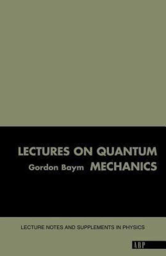 Lectures On Quantum Mechanics (Lecture Notes & Supplements