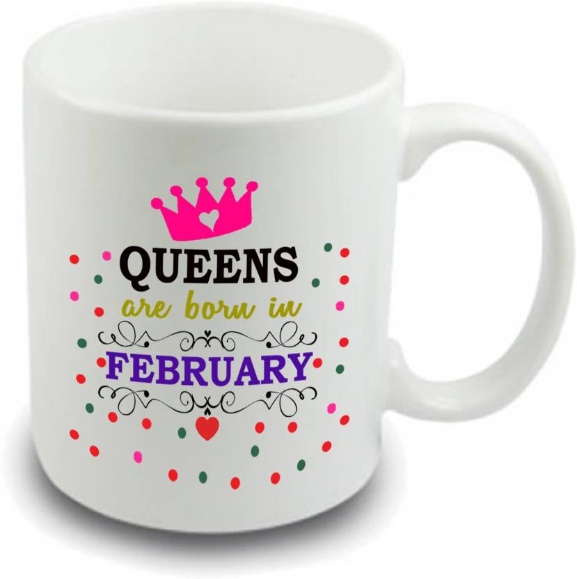 Siddhi Vinayak Collection Queens Are Born In February Happy Birthday Gift For Sister Mom Wife Lover Girls Girlfriend Ceramic Coffee