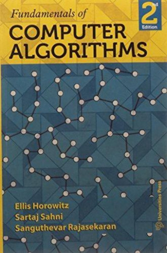 fundamentals of computer algorithms 2nd edition buy fundamentals rh flipkart com Computer Algorithm How It Works Introduction to Computer Algorithms