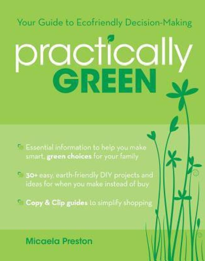 f2293893905 Practically Green  Your Guide to Ecofriendly Decision-Making  Buy ...