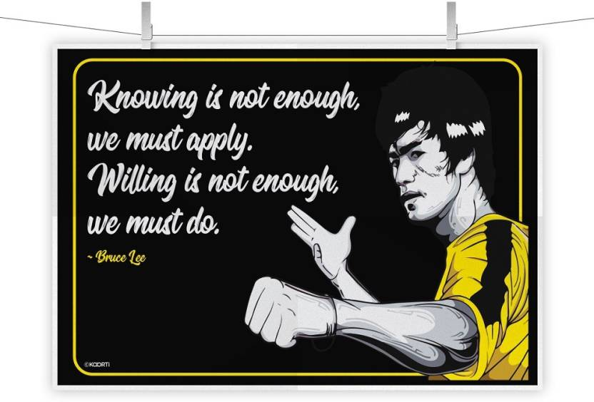 Knowing Is Not Enough We Must Bruce Lee Quote Mini Poster Paper Print