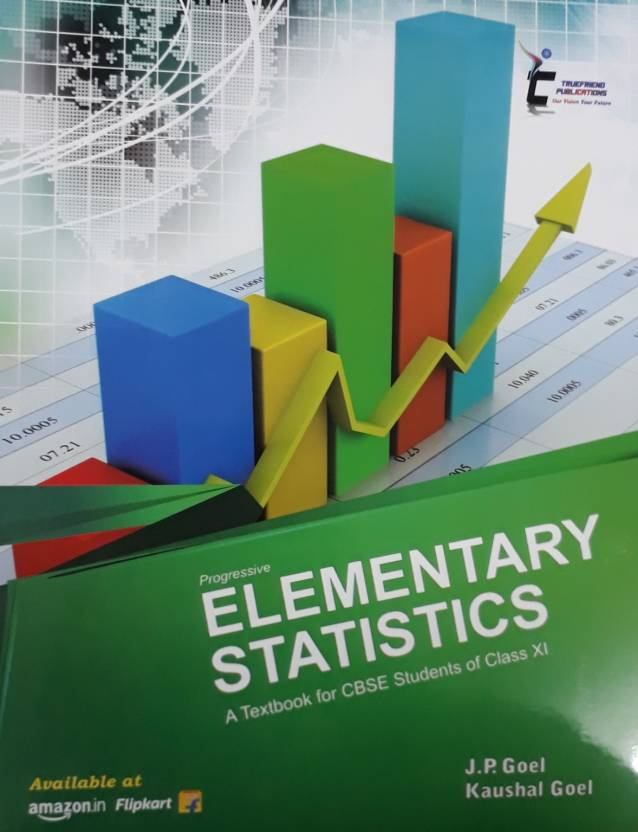 PROGRESSIVE ELEMENTARY STATISTICS A TEXTBOOK FOR CBSE STUDENTS FOR
