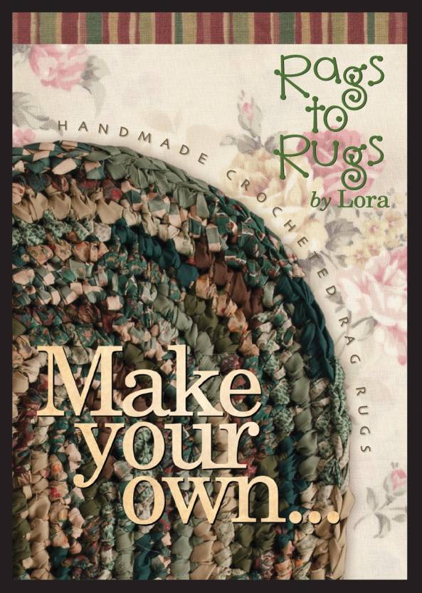 Rags To Rugs Make Your Own Rag Rug By Lora Dvd