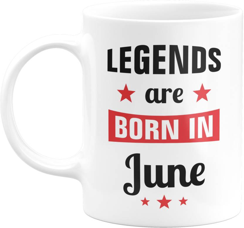 Eagletail India Legends Are Born In June Ceramic Coffee 047 Birthday Gifts For Boys