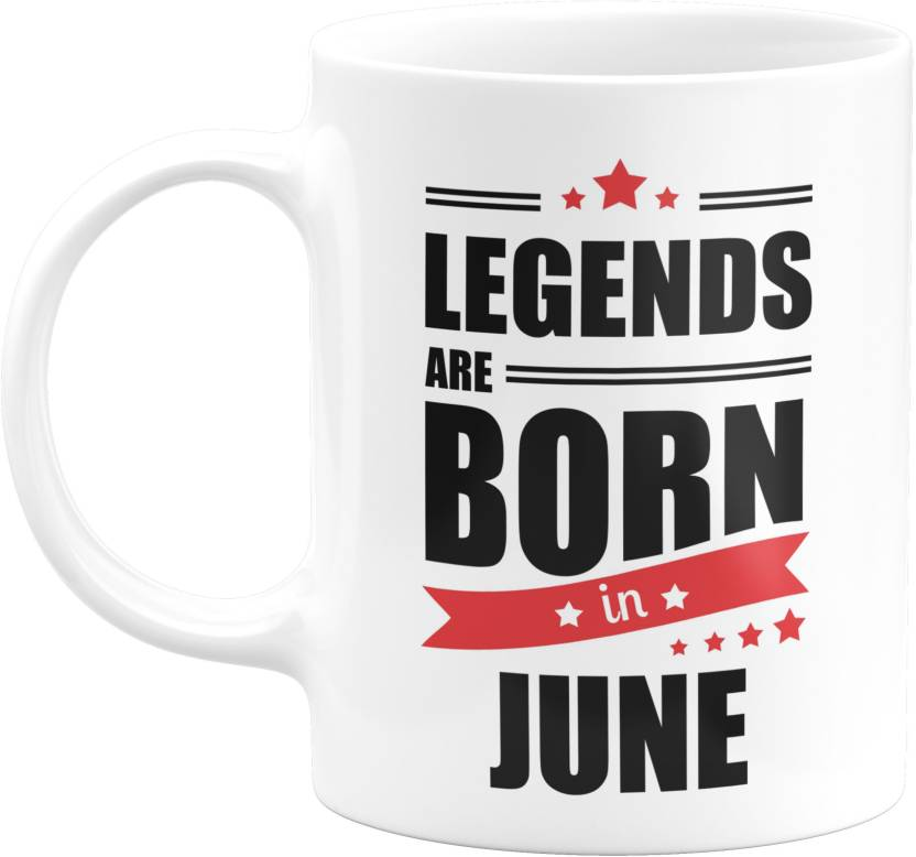 Eagletail India Legends Are Born In June Ceramic Coffee 061 Birthday Gifts For Boys