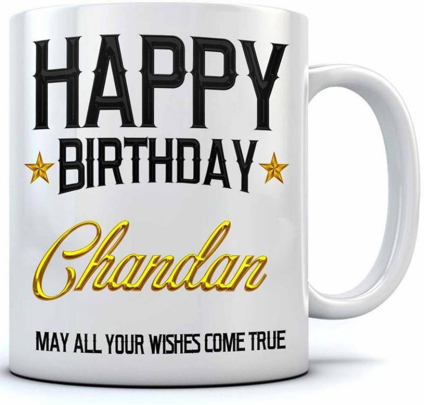 Ramposh Happy Birthday Chandan Name Printed Ceramic Coffee 350 MlBirthday GiftChandan Mug Ml