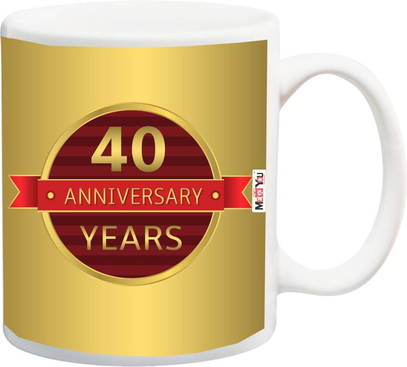 ME&YOU Gift For 40th Anniversary, 40th Anniversary Gifts for Father, Mother, Husband, Wife, Brother, Sister Printed IZ18SRMU-2803 Ceramic Mug (325 ml)