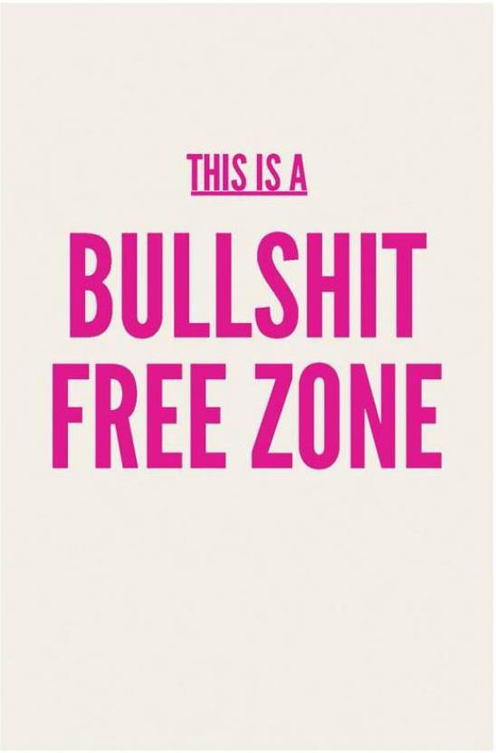Bullshit Free Zone Poster Art | Funny Posters For Room Paper ...